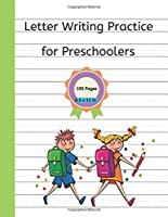 Letter Writing Practice for Preschoolers: 100 Pages – 8.5 x 11 Handwriting Sheets