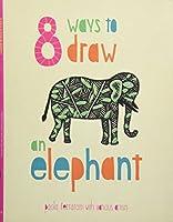 8 Ways to Draw an Elephant by Unknown(2015-11-10)
