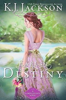 Earl of Destiny: A Lords of Fate Novel by [Jackson, K.J.]