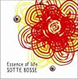 Essence Of Life by Sotte Bosse (2006-07-28)