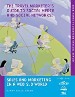 The Travel Marketer's Guide to Social Media and Social Networks: Sales and Marketing In A Web 2.0 World [並行輸入品]