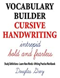 Vocabulary Builder Cursive Handwriting: Study Definitions * Learn New Words * Writing Practice Workbook