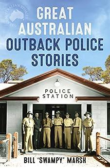 Great Australian Outback Police Stories (Great Australian Stories) by [Marsh, Bill]