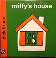 Miffy's House (Miffy's Library)