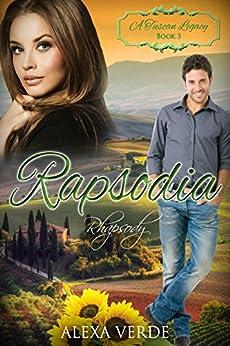 [Verde, Alexa, Tuscan Legacy, A]のRapsodia: Rhapsody (A Tuscan Legacy Book 3) (English Edition)