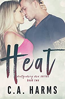 HEAT (Montgomery Men Book 2) by [Harms, C.A.]