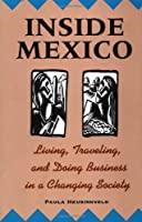 Inside Mexico: Living, Traveling, and Doing Business in a Changing Society