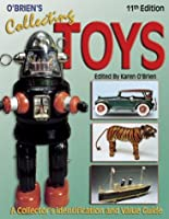 O'Brien's Collecting Toys: Identification and Value Guide (COLLECTING TOYS IDENTIFICATION AND VALUE GUIDE)