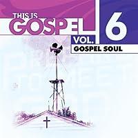 Vol. 6-This Is Gospel: Gospel Soul
