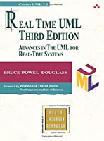 Real Time UML: Advances in the UML for Real-Time Systems (Addison-Wesley Object Technology Series)