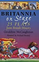 Britannia on Stage: 25 Plays from British History