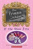If the Shoe Fits (Princess School)