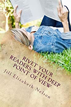 Rivet Your Readers with Deep Point of View by [Nelson, Jill Elizabeth ]