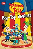 Phineas and Ferb #5: Big-Top Bonanza (Phineas and Ferb Chapter Book)