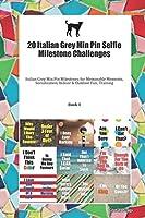 20 Italian Grey Min Pin Selfie Milestone Challenges: Italian Grey Min Pin Milestones for Memorable Moments, Socialization, Indoor & Outdoor Fun, Training Book 1