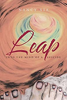 Leap - Into the Mind of a Suicide by [Xia, Nancy]