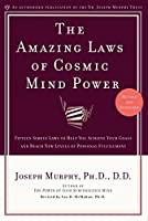 The Amazing Laws of Cosmic Mind Power: Fifteen Simple Laws to Help You Achieve Your Goals and Reach New Levels of Personal Fulfillment