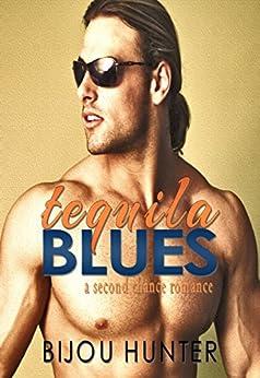 Tequila Blues: A Second Chance Romance (Serrated Brotherhood MC Book 3) by [Hunter, Bijou]