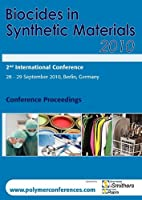 Biocides in Synthetic Materials 2010 Conference Proceedings