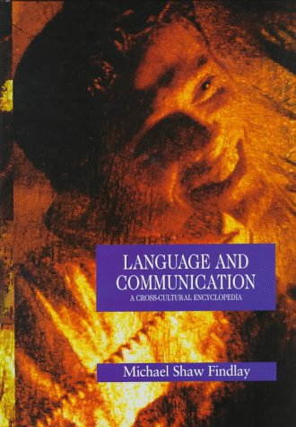 Download Language and Communication: A Cross-Cultural Encyclopedia (Encyclopedias of the Human Experience) 0874369460