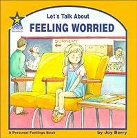 Let's Talk About Feeling Worried: A Personal Feelings Book