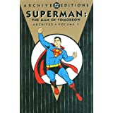 Superman: Man of Tomorrow - Archives Volume 1 (Archive Editions (Graphic Novels))