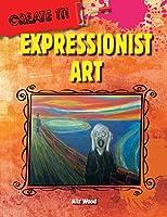 Expressionist Art (Create It!)