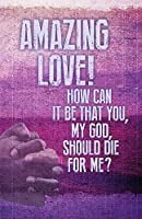 Amazing Love Lent Images Bulletin: Package of 50