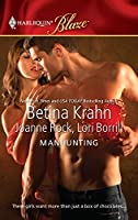 Manhunting: The Chase\The Takedown\The Satisfaction (Harlequin Blaze)
