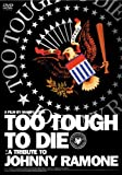 TOO TOUGH TO DIE [DVD] 画像