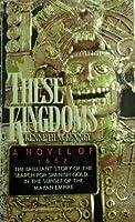 THESE KINGDOMS