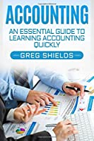 Accounting: An Essential Guide to Learning Accounting Quickly