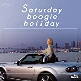Saturday boogie holiday
