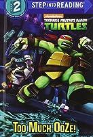 Too Much Ooze! (Teenage Mutant Ninja Turtles; Step into Reading: Step 2)