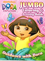 DORA the EXPLORER★Outdoors with Dora(ドーラといっしょに大冒険)JUMBO Coloring & Activity Book(ぬりえ&アクティビティブック)【並行輸入品】