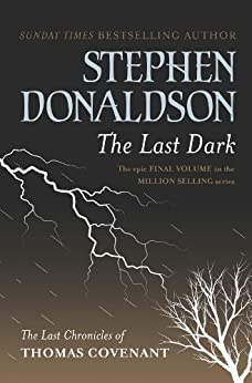 The Last Dark (The Last Chronicles of Thomas Covenant Series Book 4) by [Donaldson, Stephen]