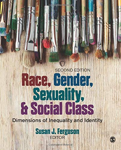 Download Race, Gender, Sexuality, and Social Class: Dimensions of Inequality and Identity 1483374955