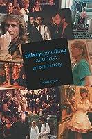 thirtysomething at thirty: an oral history [並行輸入品]