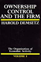 Ownership, Control and the Firm: The Organization of Economic Activity