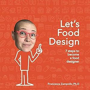 Let's Food Design: 7 steps to become a Food Designer