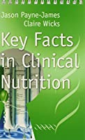 Key Facts in Clinical Nutrition