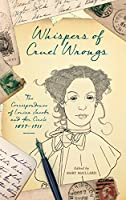 Whispers of Cruel Wrongs: The Correspondence of Louisa Jacobs and Her Circle, 1879-1911 (Wisconsin Studies in Autobiography)
