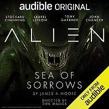 Alien: Sea of Sorrows: An Audible Original Drama
