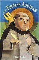 Saint Thomas Aquinas: For Children and the Childlike