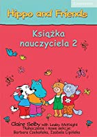 Hippo and Friends Level 2 Teacher's Book Polish edition