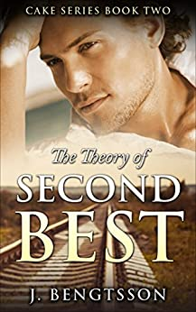 The Theory Of Second Best: Cake Series Book Two by [Bengtsson, J.]