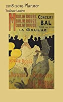 2018-2019 Planner Toulouse-Lautrec: 2 Year 2018-19 Bi Weekly Calendar Organizer Appointment Book, Moulin Rouge - La Goulue (Pd) Cover, Two Years 105 Weeks, 5x8, with Monthly, Yearly and Address Pages