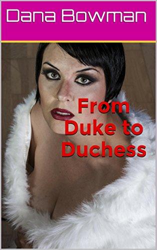 From Duke to Duchess (Forced Feminization Femdom Erotica) (English Edition)