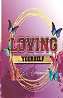 Loving Yourself Flaws & All Journal