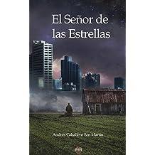 El señor de las estrellas (Spanish Edition)